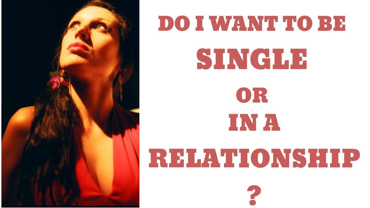 Do I want to be Single or In a Relationship? | TotalTransformation