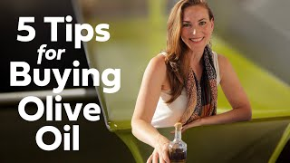 5 Pro Tips for Buying Olive Oil - How To Buy REAL Olive Oil