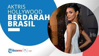 Profil Laysla De Oliveira - Aktris Hollywood Berdarah Brasil