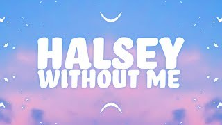 Halsey   Without Me (Lyrics) 🎵