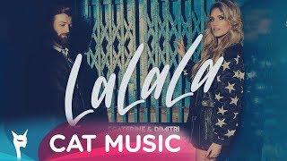 Ecaterine & Dimitri - LaLaLa (Official Single)
