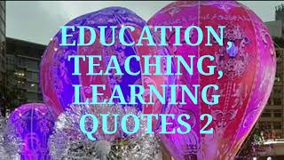 Education, Teaching, Learning Quotes 2