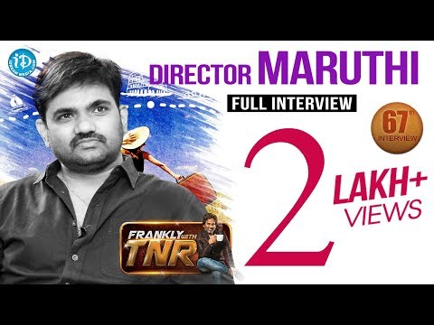 Director Maruthi Exclusive Interview | Frankly With TNR #67 | Talking Movies With iDream #419