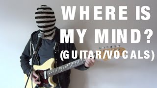 Pixies - Where Is My Mind? cover