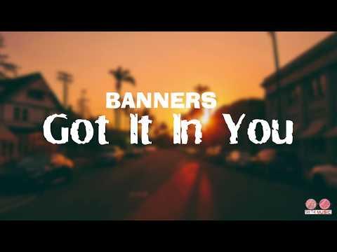 BANNERS - Got It In You ( LYRICS ) - Converterino online