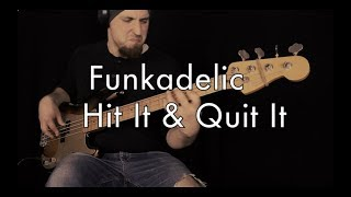 Hit It & Quit It - Funkadelic bass cover