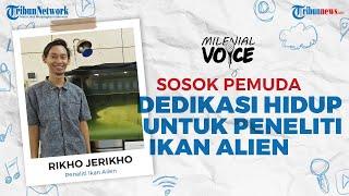 MILENIAL VOICE: Sosok Rikho Jerikho, Peneliti Ikan Asing Asal Wonogiri
