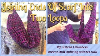 Joining Ends Of Scarf Into Loops - Finishing Elegant Eyelet Cowl