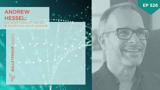 Andrew Hessel: Hacking Cancer Viruses & Rewriting Your Genome #526 - Full Episode