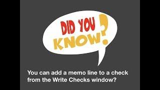 Did you know you can add a memo line from Write Checks window?