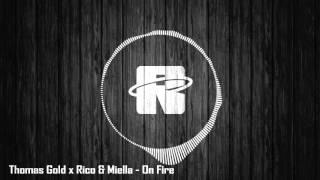 Thomas Gold x Rico & Miella - On Fire (Original Mix)