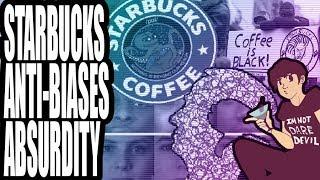 Starbucks and Anti-Bias Absurdity