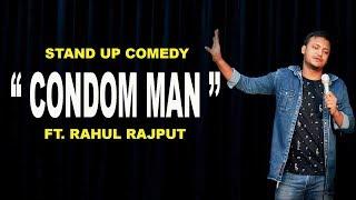 Condom Man- Stand Up Comedy ft. Rahul Rajput