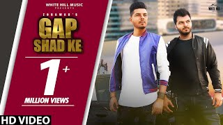Gap Chhad Ke (Full Song) | Maahi Ft. Zorawar | SINGGA | Cheetah |  New Song 2018 | White Hill Music