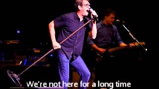 Huey Lewis & The News We're Not Here For A Long Time We're Here For A Good Time
