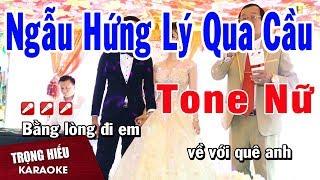 karaoke-ngau-hung-ly-qua-cau-tone-nu-nhac-song-trong-hieu