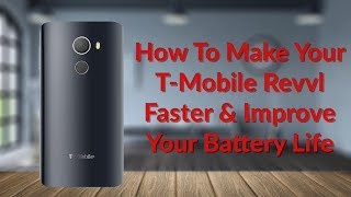 How To Make Your T-Mobile Revvl Faster & Improve Your Battery Life - YouTube Tech Guy