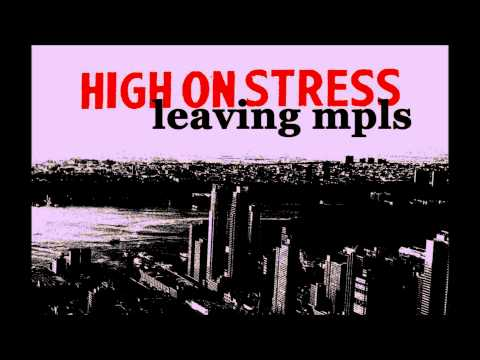 "High on Stress ""Leaving MPLS"""