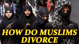 How do Muslims divorce each other| Mubarat | Talaq Ahsan |Talaq Hasan |Talaq-e-biddat |Oneindia News