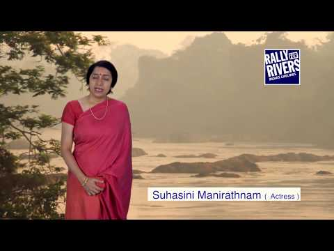 Suhasini Maniratnam Rallies for Rivers