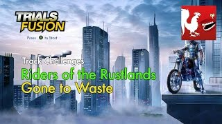 Trials Fusion - Riders of the Rustlands - Gone to Waste | Rooster Teeth