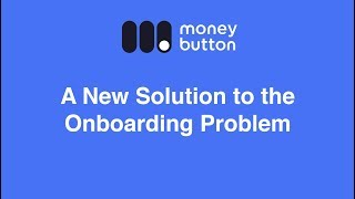 A New Solution to the Onboarding Problem