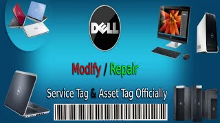 Change / Remove Asset Tag - Service Tag on Dell PCs  or laptops