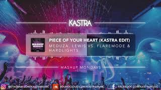 Meduza   Piece Of Your Heart (Kastra Edit)   MASHUP MONDAY