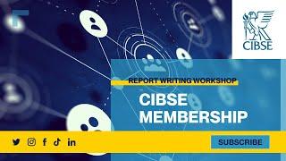 CIBSE Report Writing Workshop