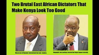 Two Dictators Impact Kenya: Is Bobi Wine Alive And How Long Can Marandu Of Tanzania Survive?