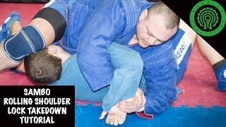 Sambo Rolling Shoulder Lock Takedown Tutorial