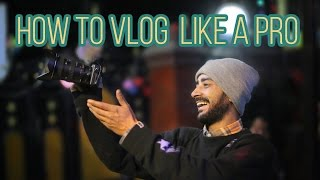 HOW TO VLOG LIKE A PRO