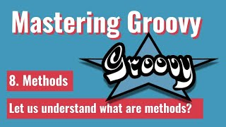 MasteringGroovy - What are Methods in Groovy?