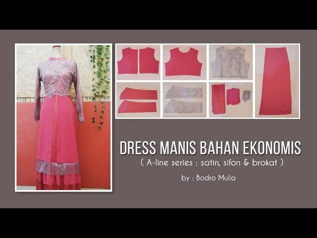 DRESS MANIS BAHAN EKONOMIS ( A-Line series : satin, sifon dan brokat )
