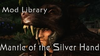 ★ Skyrim Mod Library - Mantle of the Silver Hand