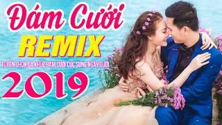 nhac-dam-cuoi-remix-moi-det-2019-lk-nhac-song-dam-cuoi-remix-nghe-la-muon-cuoi-ngay-bolero-remix