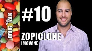 ZOPICLONE (IMOVANE) - DRUG TALK - EPISODE 10