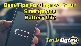 Best Tips for Your smartphone battery Life | Techbytes