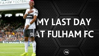 My Last Day at Fulham FC