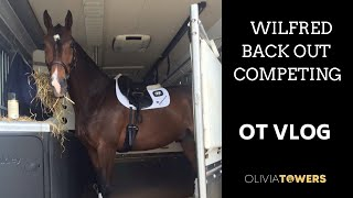 WILFRED BACK OUT COMPETING   OT Vlog
