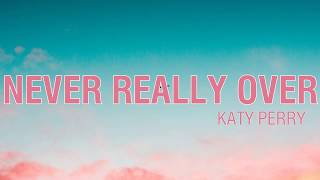Never Really Over - Katy Perry (Lyrics Video)
