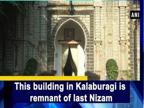 This building is Kalaburagi is remnant of last Nizam