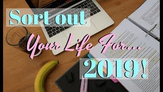 SORT YOUR LIFE OUT WITH ME FOR 2019! (+ my New Year's Resolutions!) | ad