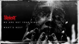 Slipknot - What's Next (Audio)