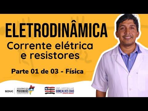 AULA 02 | Eletrodinâmica: Corrente Elétrica e Resistores - Parte 01 de 03 - Física