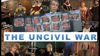History Bites  The Uncivil War