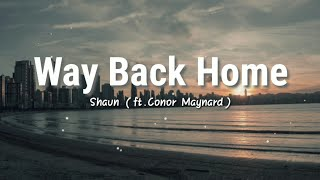 Way Back Home - SHAUN (ft.Conor Maynard) | Lyrics Video
