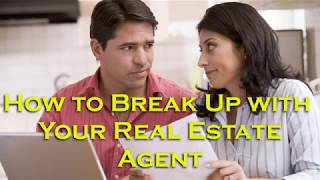 How to Break Up with Your Real Estate Agent