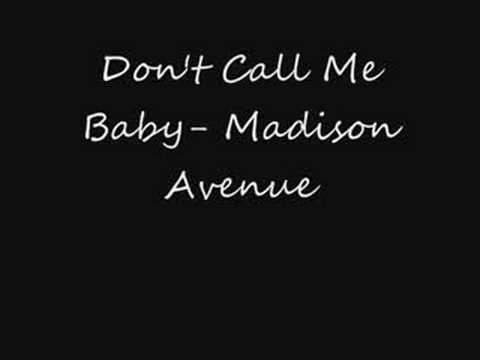 Madison Avenue - Don't Call Me Baby video
