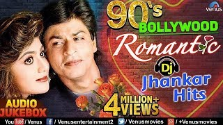 90's Bollywood Romantic | DJ JHANKAR HITS | Best Bollywood Romantic Songs | JUKEBOX